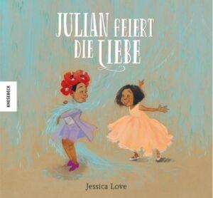 Julian feiert die Liebe – Jessica Love